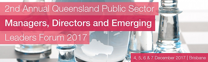 The 2nd Annual Queensland Public Sector Managers, Directors and Emerging Leaders Forum 2017