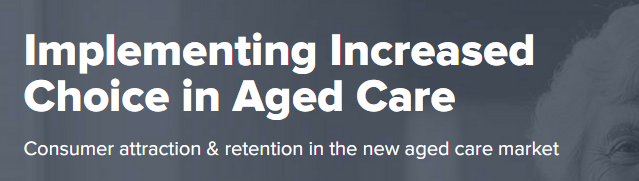 Implementing Increased Choice in Aged Care Sydney June 2017