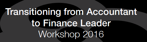 Transitioning from Accountant to Finance Leader Workshop 2016