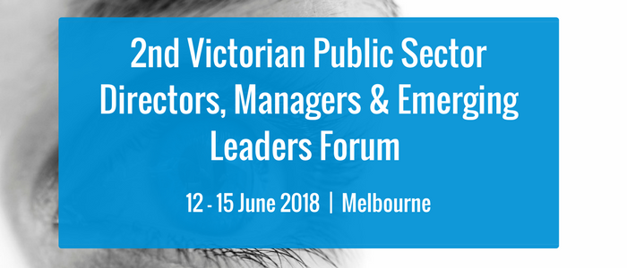 2nd Victorian Public Sector Directors, Managers & Emerging Leaders Forum