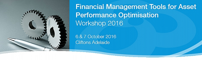 Financial Management Tools for Asset Performance Optimisation Workshop 2016
