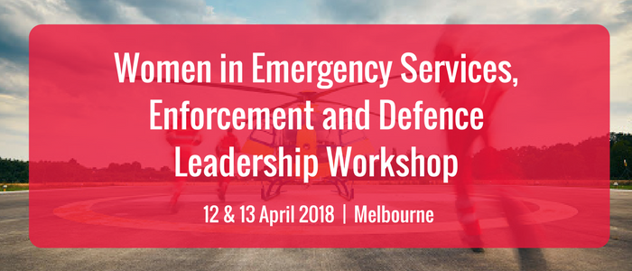 Women in Emergency Services, Enforcement and Defence Leadership Workshop
