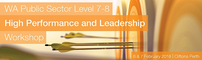WA Public Sector Level 7-8 High Performance & Leadership Workshop