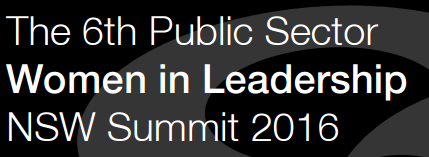 The 6th Public Sector Women in Leadership NSW Summit 2016
