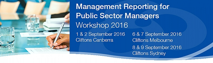 Management Reporting for Public Sector Managers Workshop 2016