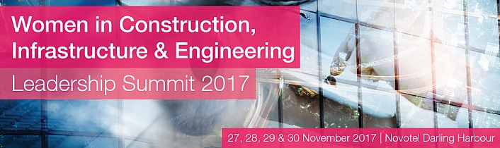 Women in Construction, Infrastructure & Engineering Leadership Summit 2017