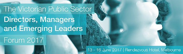 The Victorian Public Sector Directors, Managers and Emerging Leaders Forum 2017