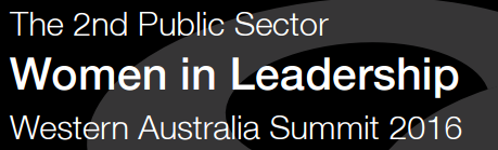 The 2nd Public Sector Women in Leadership Western Australia Summit 2016