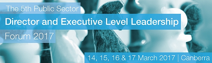 The 5th Public Sector Director and Executive Level Leadership Forum 2017