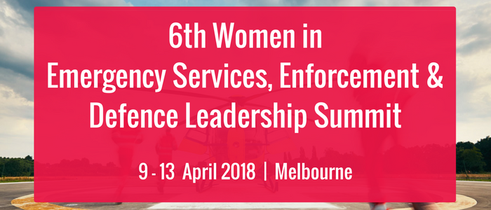 6th Women in Emergency Services, Enforcement & Defence Leadership Summit