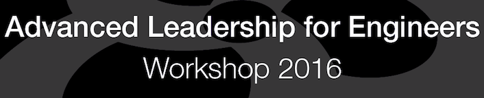 Advanced Leadership for Engineers Workshop 2016